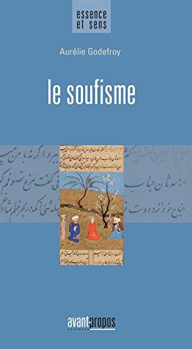 Le soufisme: Essai religieux (Essence et sens)