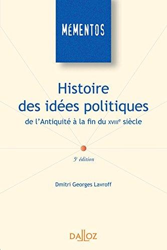 Histoire des idées politiques de l'Antiquité à la fin du XVIIIe siècle - 5e éd.: Mémentos par Dmitri Georges Lavroff
