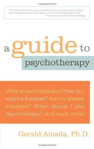 A Guide to Psychotherapy by Gerald Amada (2010-11-01)