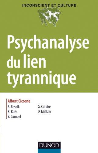 Psychanalyse du lien tyrannique par Albert Ciccone, Collectif