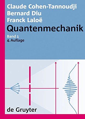 Claude Cohen-Tannoudji; Bernard Diu; Franck Laloë: Quantenmechanik: Quantenmechanik. Band 1