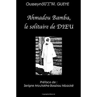 Ahmadou Bamba, le solitaire de Dieu (noir)