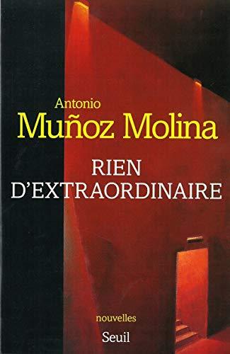 Rien d'extraordinaire par Antonio Munoz Molina