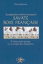 La préparation technico-tactique en savate boxe française et boxe pieds-poings : La stratégie des champions