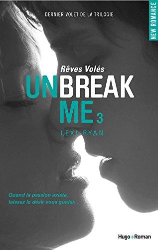 Unbreak Me T03 Rêves volés (03)
