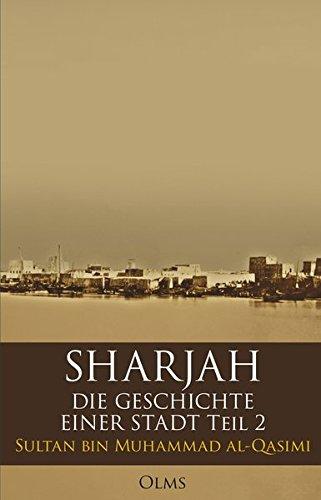 Sharjah – Die Geschichte einer Stadt, Teil 2