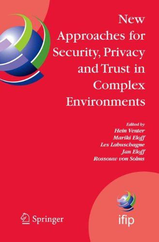 New Approaches for Security, Privacy and Trust in Complex Environments: Proceedings of the IFIP TC 11 22nd International Information Security ... in Information and Communication Technology)