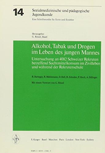 Sozialmedizinische und pädagogische Jugendkunde / Alkohol, Tabak und Drogen im Leben des jungen Mannes (Sozialmedizinische und padagogische Jugendkunde, Band 14) -