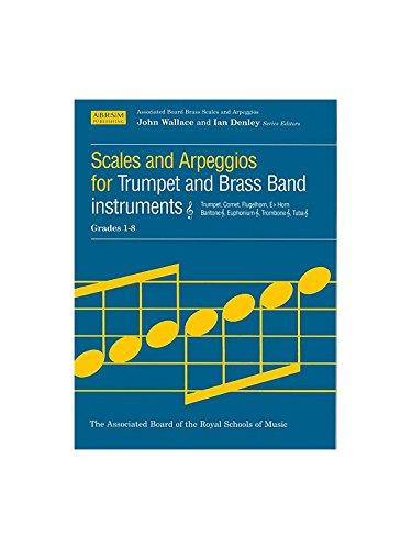 Scales And Arpeggios Grades 1-8 Trumpet. Sheet Music for Cornet, Euphonium, Flugelhorn, French Horn, Trombone, Trumpet, Tuba, Baritone
