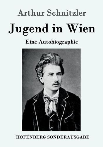 Jugend in Wien: Eine Autobiographie