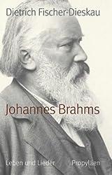 Johannes Brahms: Leben und Lieder