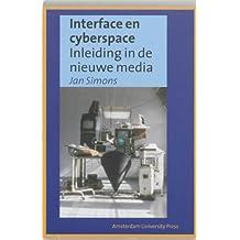 Interface En Cyberspace: Inleiding in De Nieuwe Media