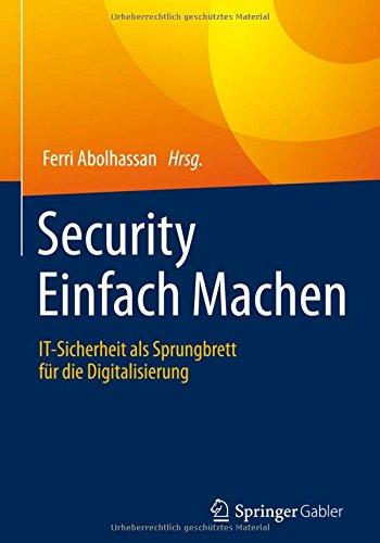 Security Einfach Machen: IT-Sicherheit als Sprungbrett für die Digitalisierung