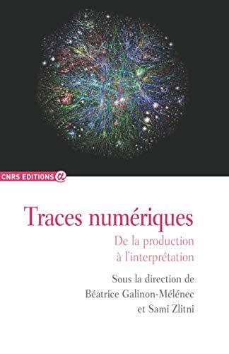 Couverture du livre Traces numériques: De la production à l'interprétation (Sociologie)