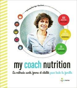 My coach nutrition. La méthode santé, forme et vitalité pour toute la famille par Solveig Darrigo-Dartinet