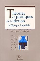 Théories et pratiques de la fiction à l'époque impériale