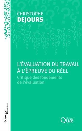 L'évaluation du travail à l'épreuve du réel: Critique des fondements de l'évaluation.