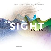 Music for Sight Singing by Benjamin, Thomas E. Published by Cengage Learning 6th (sixth) edition (2012) Spiral-bound