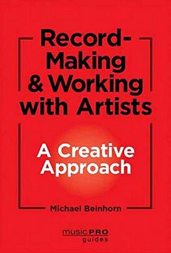 Unlocking Creativity: A Producer's Guide to Making Music and Art (Music Pro Guides)