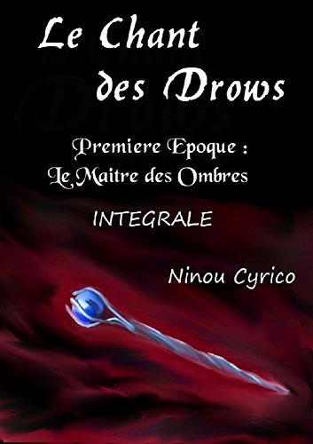 Le Chant des Drows: Première Époque - Intégrale