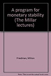 A Program for Monetary Stability (Millar Lectures Number Three)
