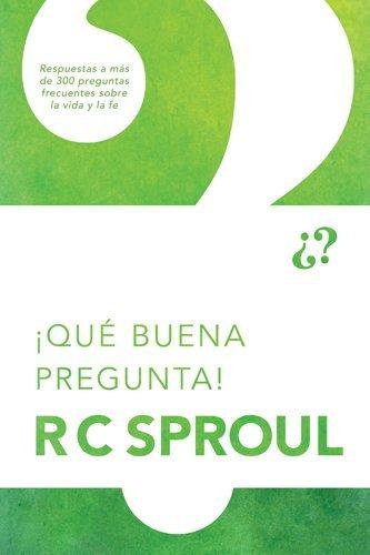 Descargar Libro ¡Qué buena pregunta! de R. C. Sproul