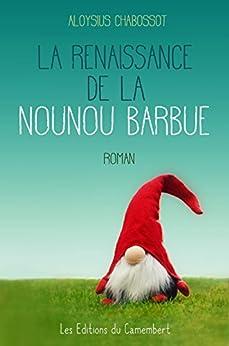 La renaissance de la nounou barbue (French Edition) by [Chabossot, Aloysius]