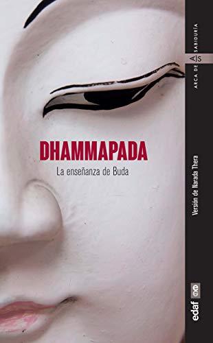 DHAMMAPADA. LA ENSEÑANZA DE BUDA (Arca de Sabiduría) por Narada Mahathera
