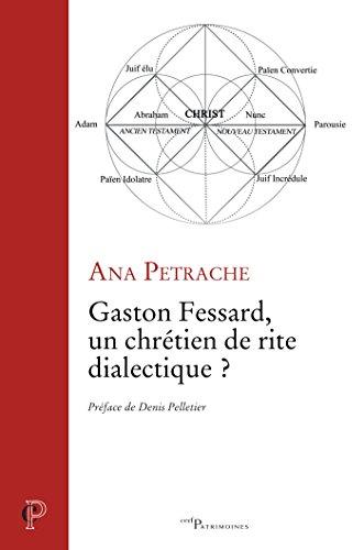 Gaston Fessard, un chrtien de rite dialectique ? (Cerf Patrimoines)