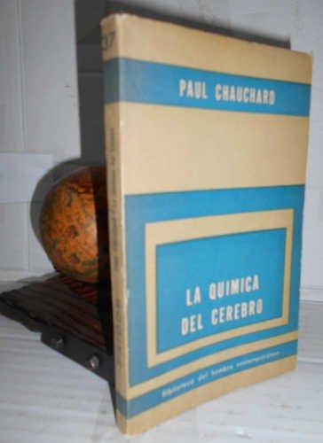 LA QUÍMICA DEL CEREBRO. 1ª edición. Traducción de C.A. Duval