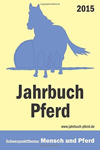 Jahrbuch Pferd: 2015: Volume 1 por Claus Obermeier