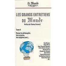 Les grands entretiens du «Monde» (2). Penser la philosophie, les sciences, les religions (Monde Editions)