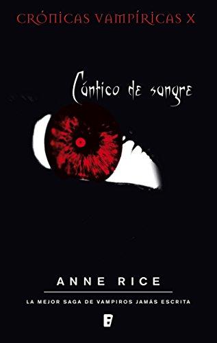 Cántico de sangre (Crónicas Vampíricas 10): Crónicas Vampíricas X