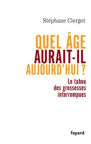 Lire Quel âge aurait-il aujourd'hui ? : Le tabou des grossesses interrompues (Documents) epub, pdf