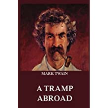 A Tramp Abroad (Mark Twain's Collector's Edition)