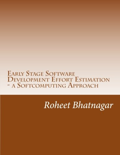 Early Stage Software Development Effort Estimation - a Softcomputing Approach: Software Effort Estimation