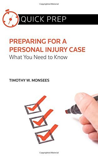 preparing-for-a-personal-injury-case-what-you-need-to-know-quick-prep-by-timothy-w-monsees-2013-11-0