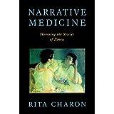 Narrative Medicine: Honoring the Stories of Illness