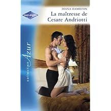La maîtresse de Cesare Andriotti (Harlequin Azur)