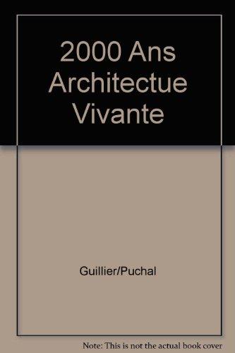 2000 Ans Architectue Vivante par Guillier/Gérard