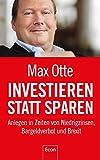 Investieren statt sparen: Anlegen in Zeiten von Niedrigzinsen, Bargeldverbot und Brexit - Prof. Dr. Max Otte