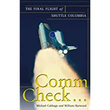 Comm Check...: The Final Flight of Shuttle Columbia (English Edition)
