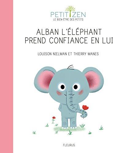 Alban l'éléphant prend confiance en lui par Louison Nielman