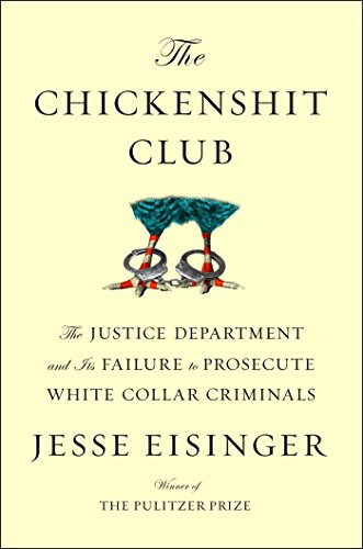 the-chickenshit-club-the-justice-department-and-its-failure-to-prosecute-white-collar-criminals-engl
