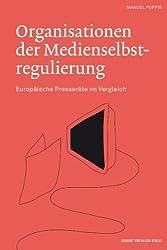 Organisationen der Medienselbstregulierung. Europäische Presseräte im Vergleich