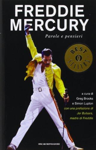 Freddie Mercury. Parole e pensieri