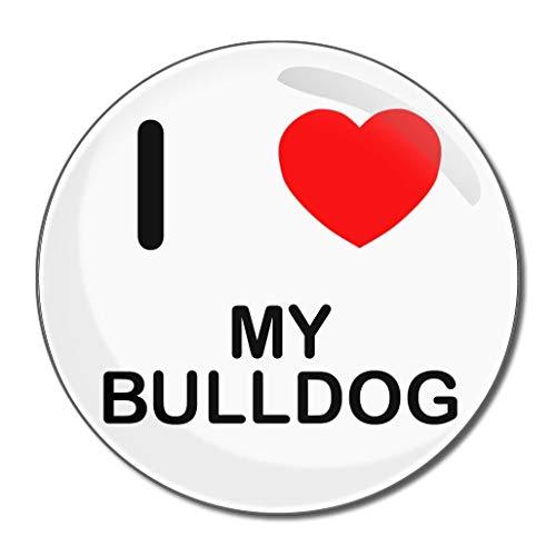 I Love My Bulldog - Miroir compact rond de 77 mm