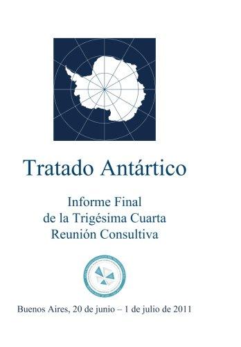 Informe Final de la Trigésima Cuarta Reunión Consultiva del Tratado Antártico por Reunión Consultiva del Tratado Antártico