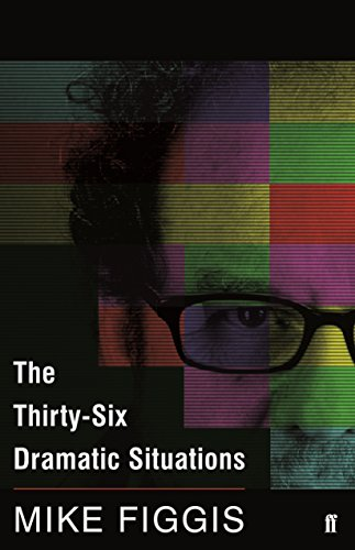 The Thirty-Six Dramatic Situations (English Edition) por Mike Figgis