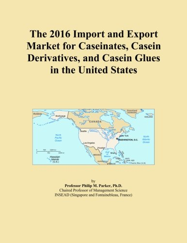 The 2016 Import and Export Market for Caseinates, Casein Derivatives, and Casein Glues in the United States